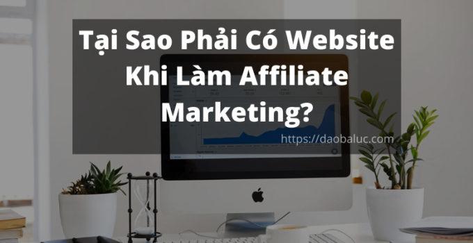 tai-sao-nen-tao-website-khi-lam-affiliate-marketing