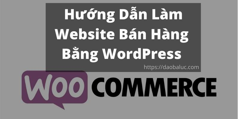lam-website-ban-hang-bang-wordpress