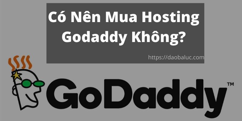 co-nen-mua-hosting-godaddy-khong